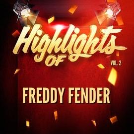 Freddy Fender альбом Highlights of Freddy Fender, Vol. 2