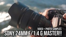 Sony 24mm f 1 4 G Master Test Footage Sample Photos For a7III a7RIII a9 a7SII a6500 a6000
