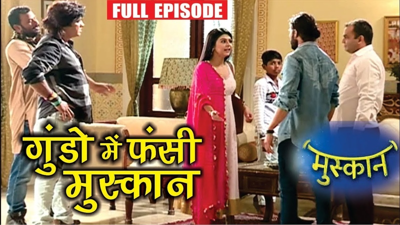Muskaan Serial 18th May 2019 Upcoming Twist Today Full Episode On Location Shoot