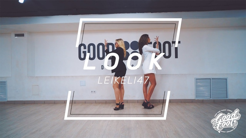 Leikeli47 - Look | Choreography by Potemkina Alena | Good Foot Горького