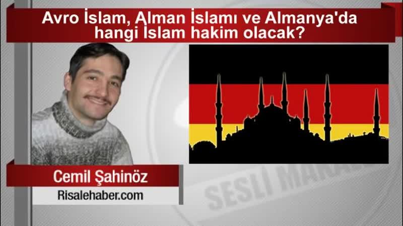 Cemil Şahinöz Avro İslam, Alman İslamı ve Almanya'da hangi İslam hakim olacak