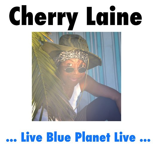 Cherry Laine альбом Live Blue Planet Live