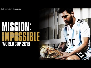 Lionel Messi - Mission- Impossible - World Cup 2018 Promo