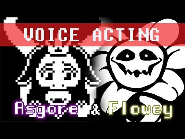 UNDERTALE VOICE ACTING Flowey Asgore