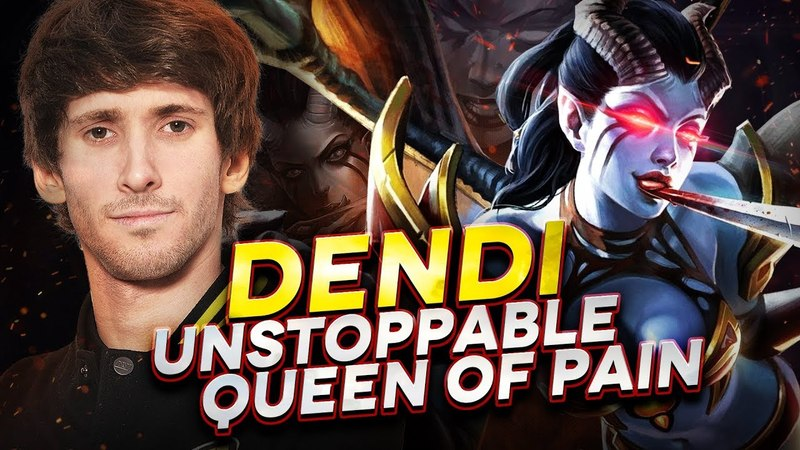 DENDI unstoppable Queen of Pain