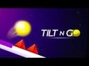 Tilt N Go - Геймплей | Трейлер