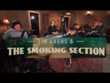 Tim Akers and the Smoking Section - Shake It Off