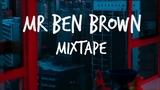 Mr Ben Brown Music - Mixtape