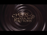 Charlie and the chocolate factory Чарли и шоколадная фабрика