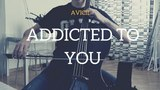 AVICII - Addicted to You for cello and piano (COVER)