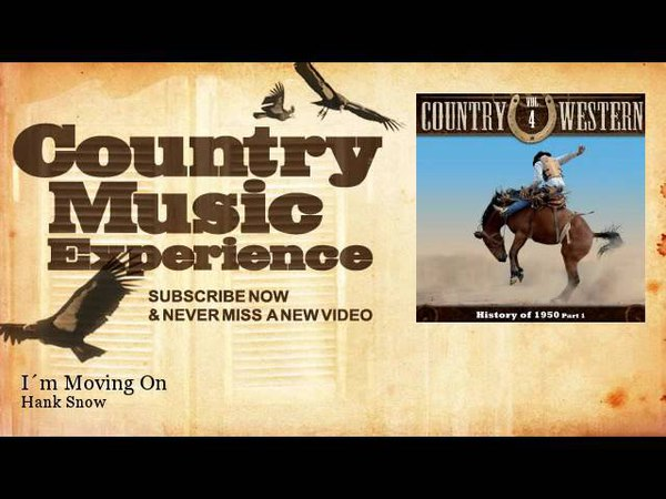 Hank Snow - I´m Moving On - Country Music Experience