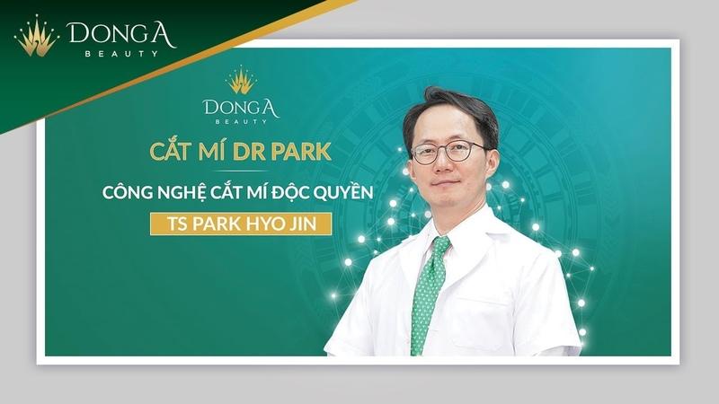 Cắt mí mắt Hàn Quốc Dr Park độc quyền tại Đông Á Beauty