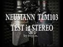 Neumann TLM103 Test in Stereo 24bit 2018