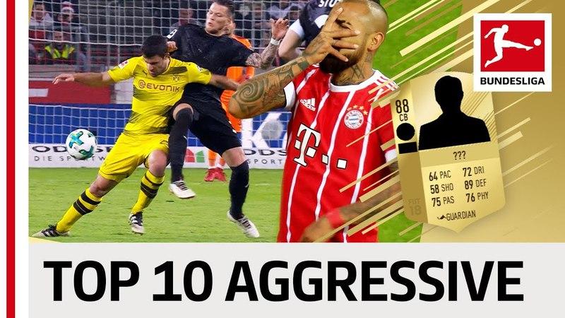 EA SPORTS FIFA 18 - Top 10 Most Aggressive Players - Vidal, Sokratis More!