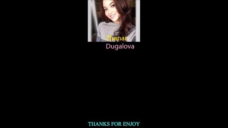 Kazakhstan Singer- Zhanar Dugalova- Ізін көрем [Ill Look At It]