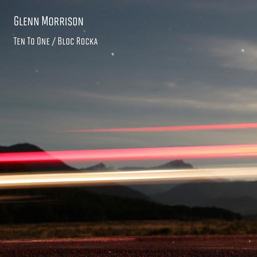 Glenn Morrison альбом Ten To One / Bloc Rocka