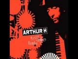 ARTHUR H - Adieu tristesse