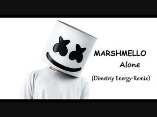 Marsmello-Alone (Dimetriy Energy-Remix)