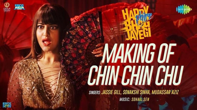 Making of Chin Chin Chu Happy Phirr Bhag Jayegi Sonakshi Sinha Jimmy Diana Jassie Gill