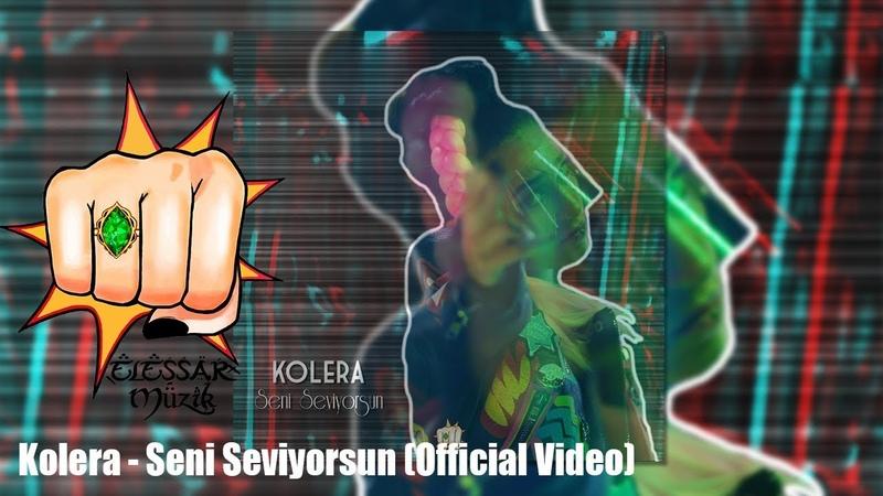 Kolera - Seni Seviyorsun (Official Video)