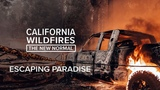 Escaping Paradise California Wildfires The New Normal