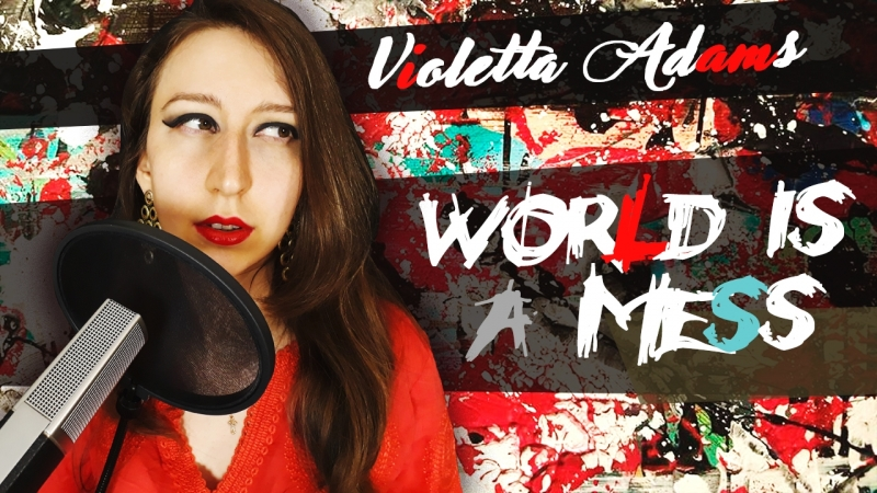 Violetta Adams - WORLD IS A MESS (original)