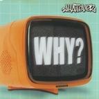 Whatever альбом Why