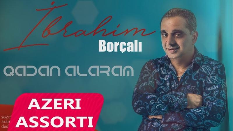 Ibrahim Borcali - Qadan Alaram 2018 (Official Audio)