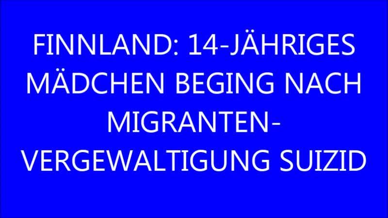 18 01 2019, 21.42...FINNLAND...14-JÄHRIGES MÄDCHEN BEGING NACH MIGRANTEN-VERGEWALTIGUNG SUIZID