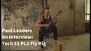 Paul Landers Interview: Tech 21 PL1 Fly Rig