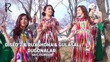 Dilso'z &amp Ruxshona &amp Gulasal - Dugonalar Дилсуз &amp Рухшона &amp Гуласал - Дугоналар (Sayl filmidan)
