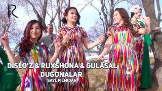 Dilso'z & Ruxshona & Gulasal - Dugonalar | Дилсуз & Рухшона & Гуласал - Дугоналар (Sayl filmidan)