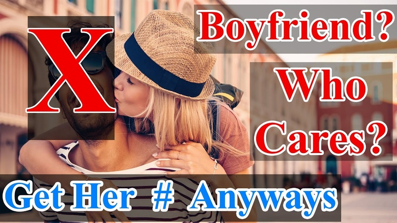 Girl Has A Boyfriend But It Doesnt Matter (Got Her Phone Number)