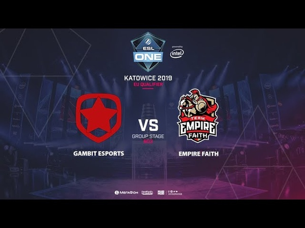 Gambit Esports vs Empire Faith ESL One Katowice EU Qualifier bo3 game 1 Mortalles