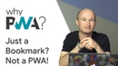 Why Build Progressive Web Apps: If It's Just a Bookmark, It's Not a PWA! || Google Chrome Developers