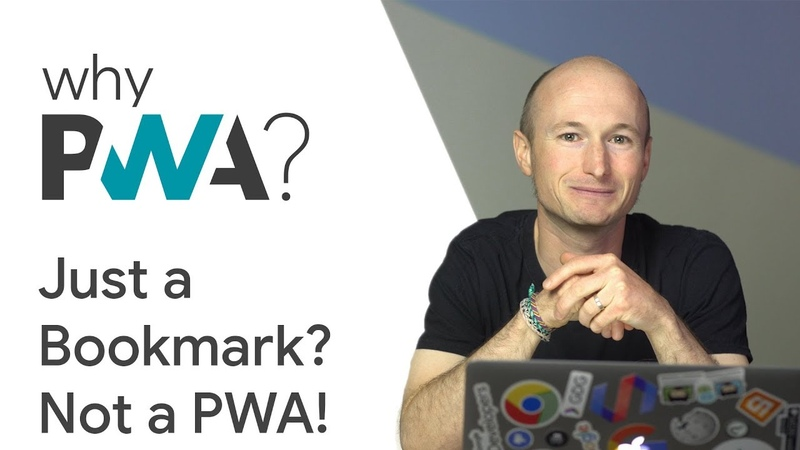 Why Build Progressive Web Apps If It's Just a Bookmark, It's Not a PWA! || Google Chrome Developers