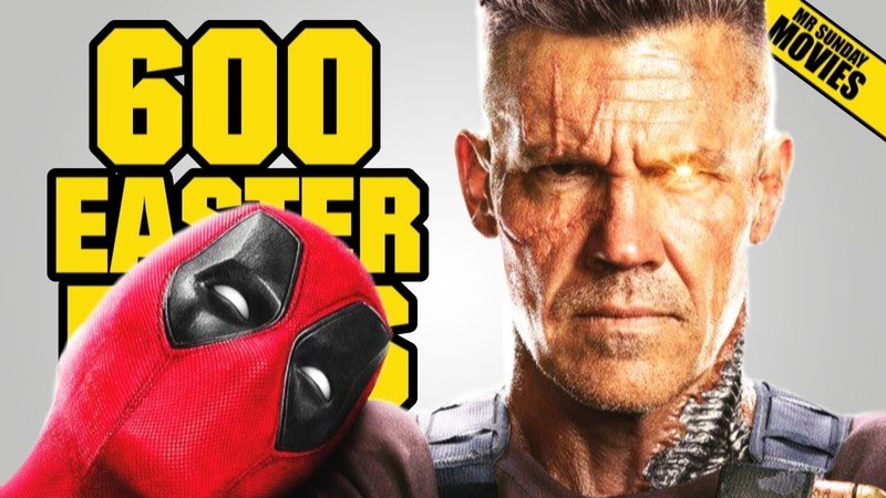 DEADPOOL 2 - 600 Easter Eggs, References Cameos