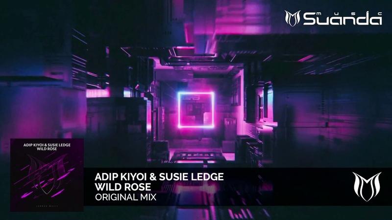 Adip Kiyoi Susie Ledge - Wild Rose (Original Mix)