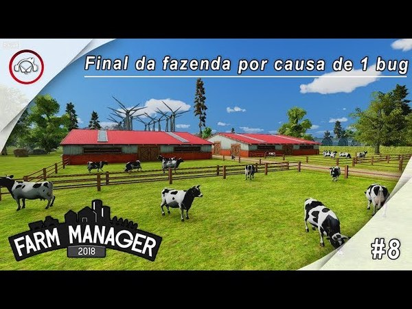 Farm Manager 2018 Final da fazenda por causa de 1 bug Gameplay 8 PT BR