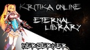 Kritika Online Eternal Library BERSERKER
