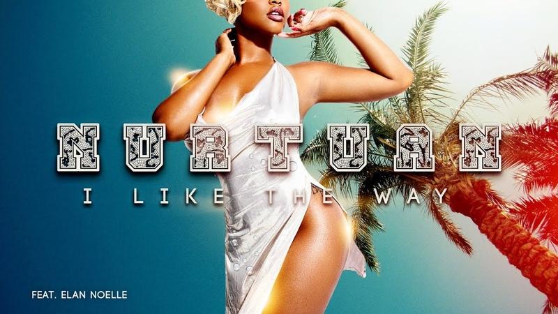 Nurtuan - I Like The Way (feat. Elan Noelle) Official Video