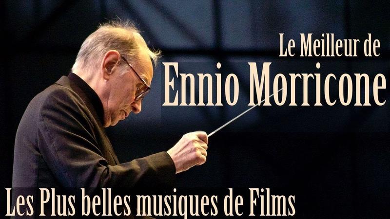 Le Meilleur de Ennio Morricone - Les Plus Belles Musiques de Films - [High Quality Audio]