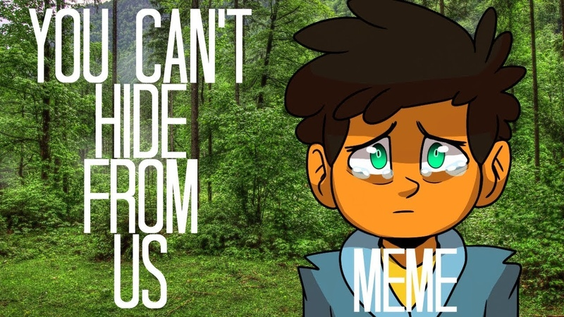 | YOU CAN'T HIDE FROM US | Max - Camp Camp | MEME