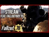 FALLOUT 76 B.E.T.A. Watching on XBox One (feat. FalloutBoy 111)
