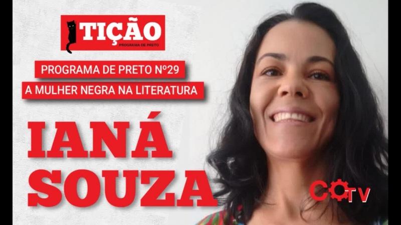 Tição - Programa de Preto nº29 - A Mulher Negra na Literatura, com Ianá Souza