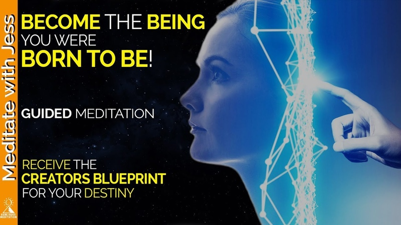 Blueprint of Destiny - Become The Being You Were Born To Be (Guided Meditation).
