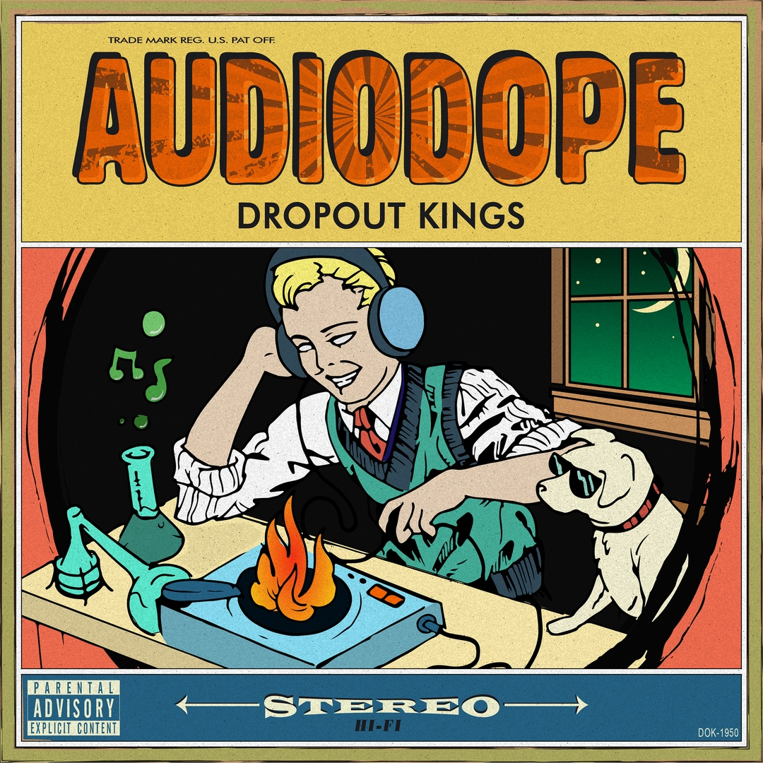 Dropout Kings - AudiioDope (2018)
