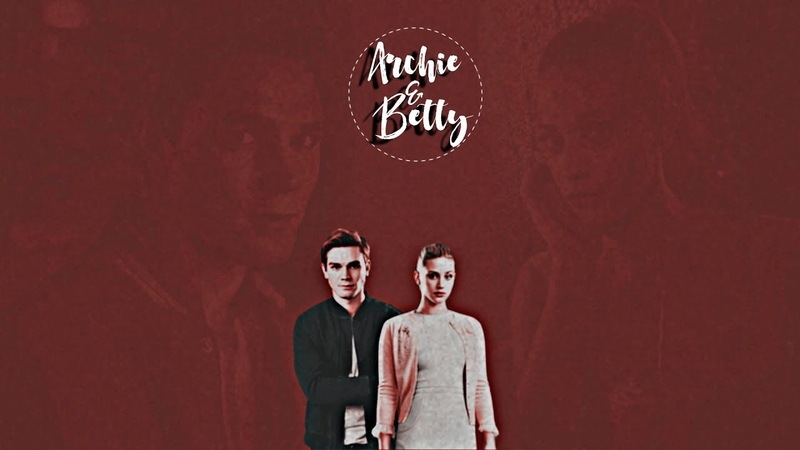 ►Archie Andrews Betty Cooper
