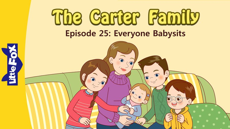 The Carter Family 25: Everyone Babysits | Level 3 | By Little Fox