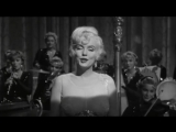 Marilyn Monroe - I Wanna Be Loved By You 1959
